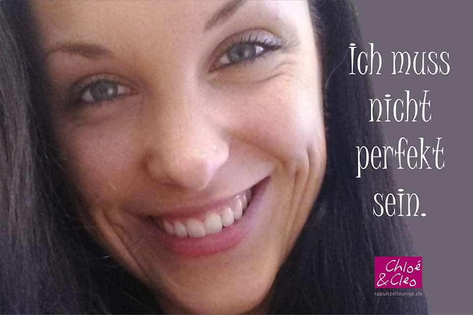 Frauen Sprüche Cleo: Nicht perfekt sein