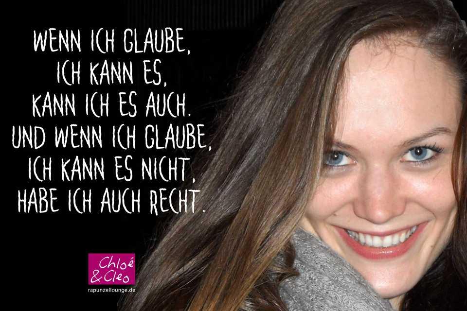 Frauen Sprüche Chloe: Wenn ich glaube ich kann